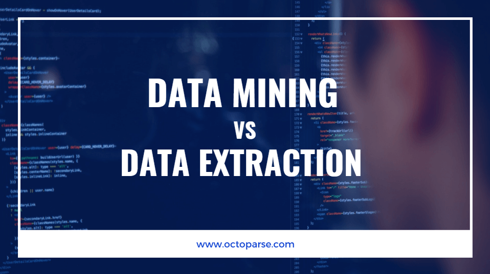 Data Mining VS Data Extraction What's the difference